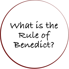 Button: What is the Rule of Benedict and what can it offer you?