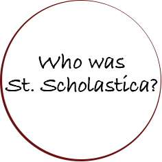 Button: Who was St. Scholastica?